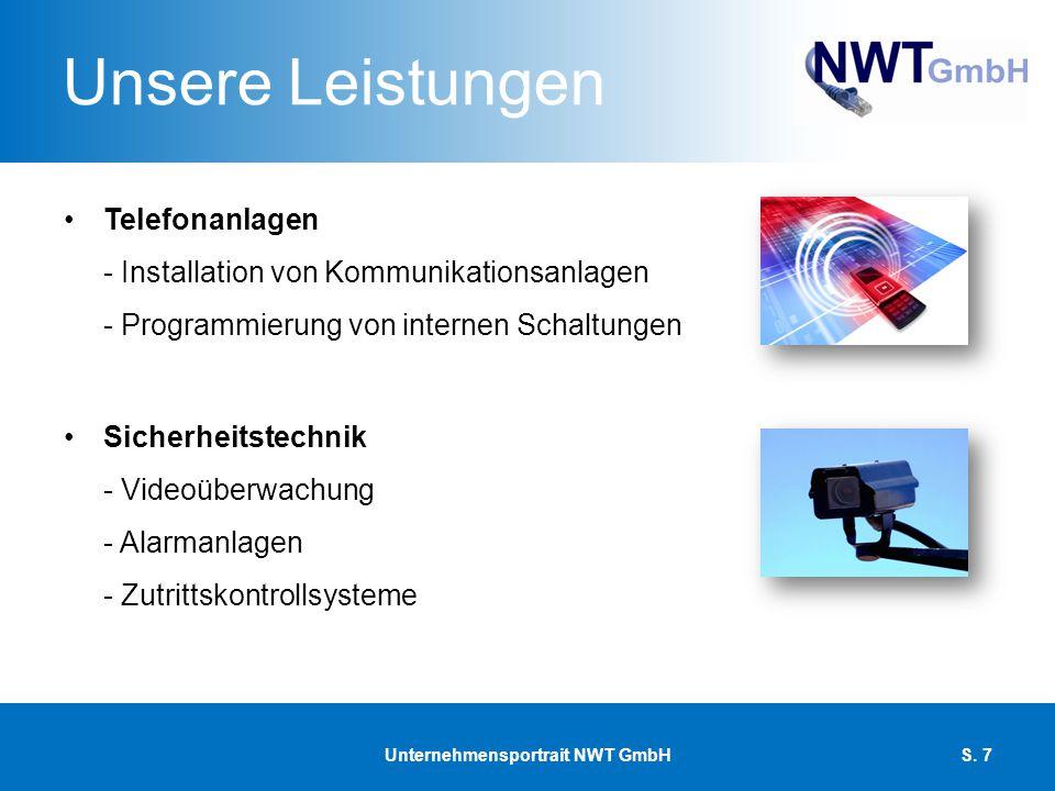 Unsere Leistungen Konferenztechnik - Installation moderner Medientechnik - Projektionswände Kundenservice - Vor-Ort-Service - Zufriedenheitsgarantie - Betreuungsverträge Unternehmensportrait NWT GmbHS.
