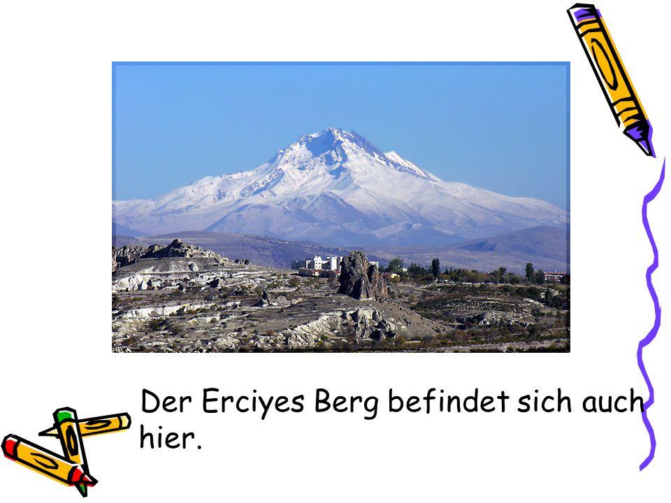 Der Erciyes Berg befindet sich auch hier.
