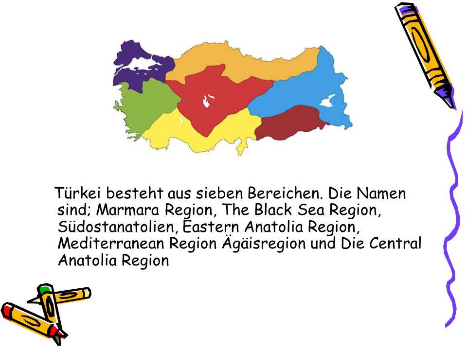 Türkei besteht aus sieben Bereichen. Die Namen sind; Marmara Region, The Black Sea Region, Südostanatolien, Eastern Anatolia Region, Mediterranean Reg