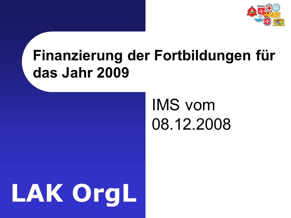 LAK OrgL Finanzierung der Fortbildungen für das Jahr 2009 IMS vom 08.12.2008