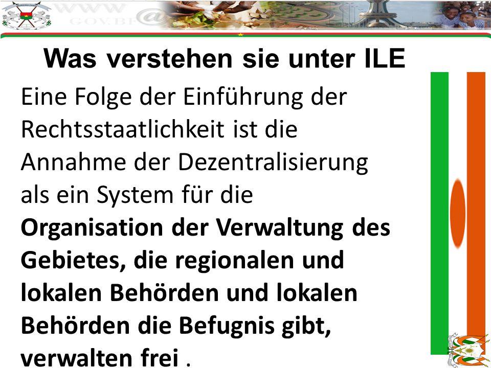 Was verstehen sie unter ILE Eine Folge der Einführung der Rechtsstaatlichkeit ist die Annahme der Dezentralisierung als ein System für die Organisation der Verwaltung des Gebietes, die regionalen und lokalen Behörden und lokalen Behörden die Befugnis gibt, verwalten frei.