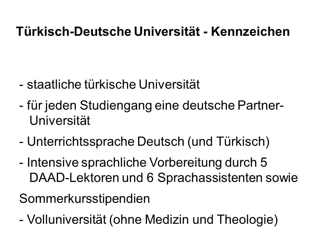 Türkisch-Deutsche Universität - Kennzeichen - staatliche türkische Universität - für jeden Studiengang eine deutsche Partner- Universität - Unterricht