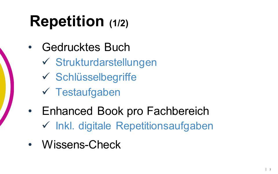 | 8 Repetition (2/2) Achtung: Voller Leistungs- umfang nur mit Einsatz Enhanced Book.