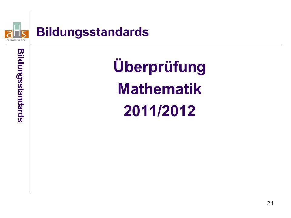 21 Überprüfung Mathematik 2011/2012 Bildungsstandards