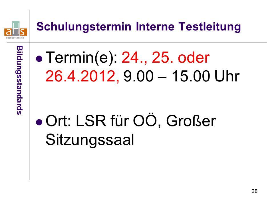28 Schulungstermin Interne Testleitung Termin(e): 24., 25.