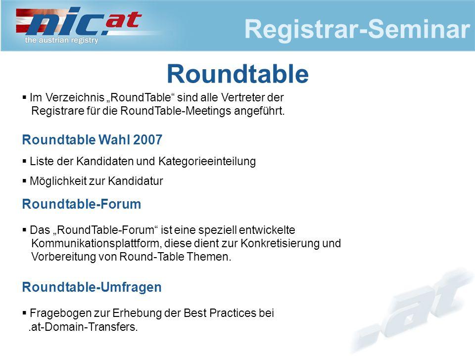 """Registrar-Seminar Roundtable  Im Verzeichnis """"RoundTable sind alle Vertreter der Registrare für die RoundTable-Meetings angeführt."""