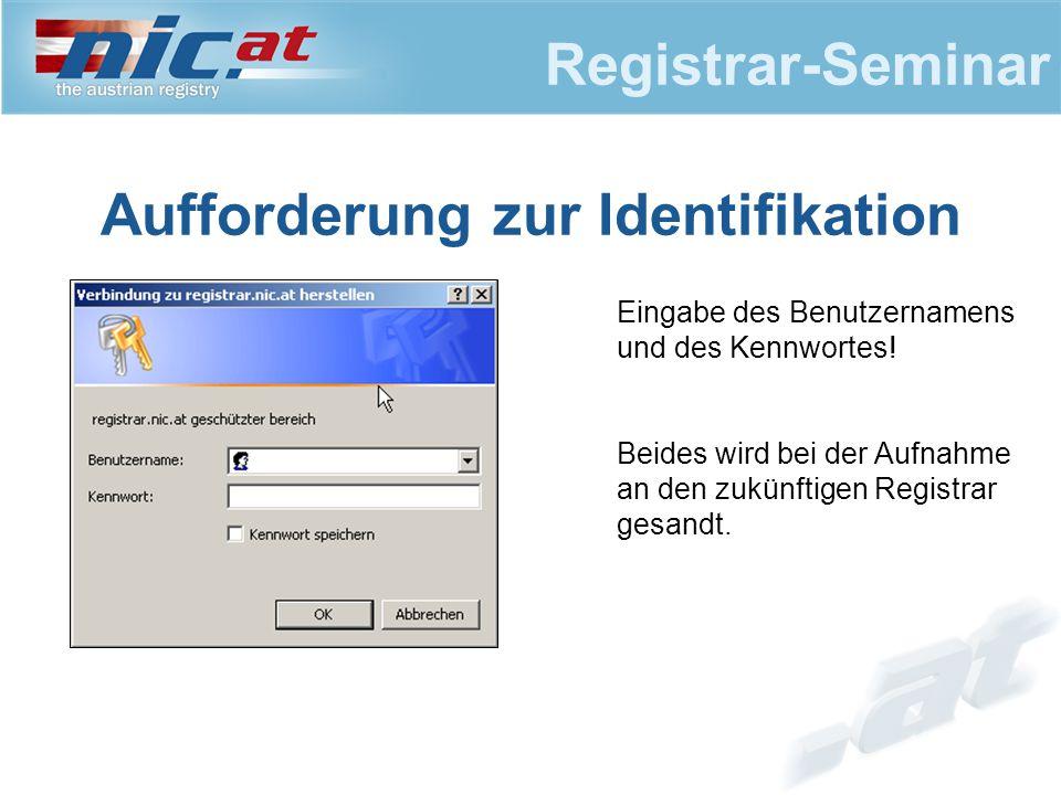 Registrar-Seminar Aufforderung zur Identifikation Eingabe des Benutzernamens und des Kennwortes.