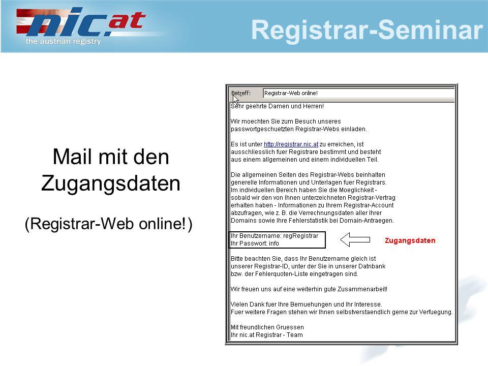 Registrar-Seminar Gliederung nic.at Registrar-Web  Home  Kundendaten  Informationen  Verrechnung  Transaktionen  Facts & Figures  Abfragen  Roundtable  Testsystem  Suche  SiteMap