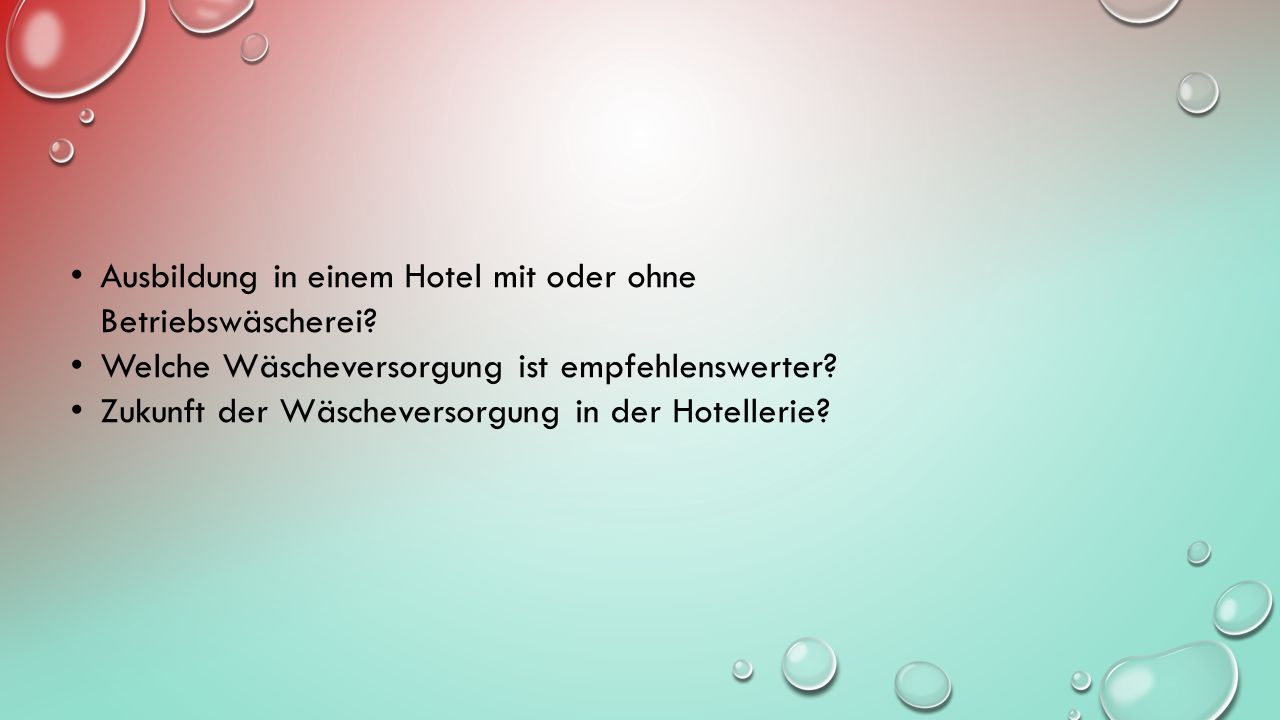Ausbildung in einem Hotel mit oder ohne Betriebswäscherei? Welche Wäscheversorgung ist empfehlenswerter? Zukunft der Wäscheversorgung in der Hotelleri