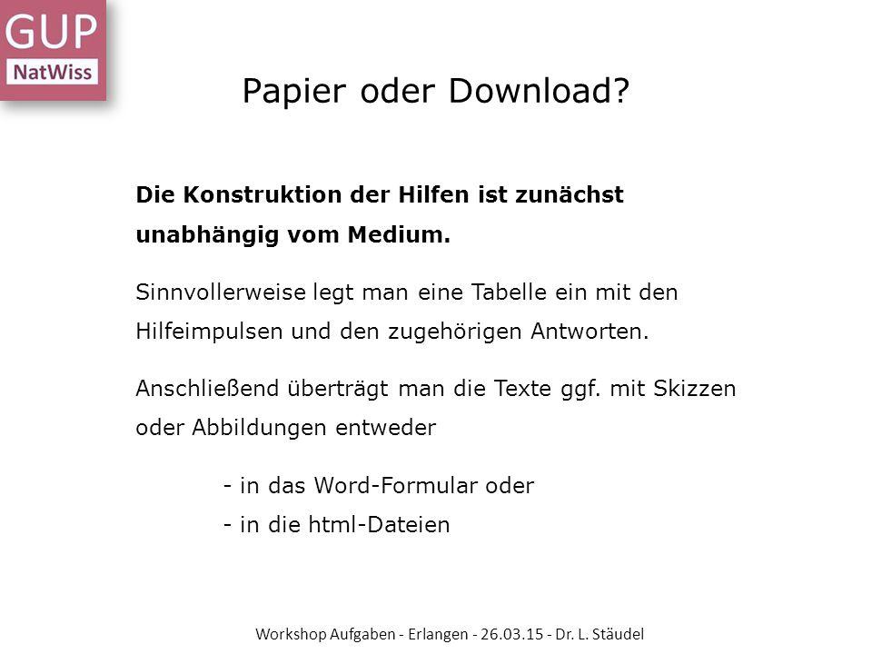 Papier oder Download? Die Konstruktion der Hilfen ist zunächst unabhängig vom Medium. Sinnvollerweise legt man eine Tabelle ein mit den Hilfeimpulsen