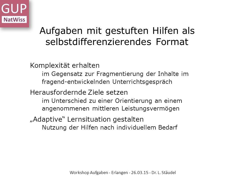 Veränderung des Anspruchsniveaus durch Variation des im Aufgabenstamm Workshop Aufgaben - Erlangen - 26.03.15 - Dr.