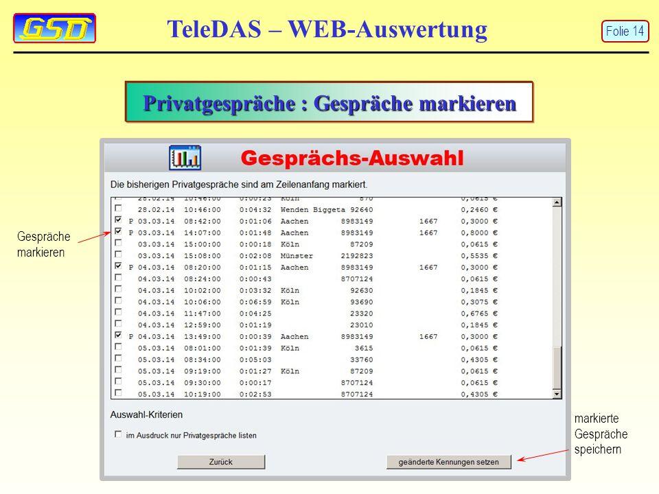 TeleDAS – WEB-Auswertung Privatgespräche : Gespräche markieren Gespräche markieren markierte Gespräche speichern Folie 14