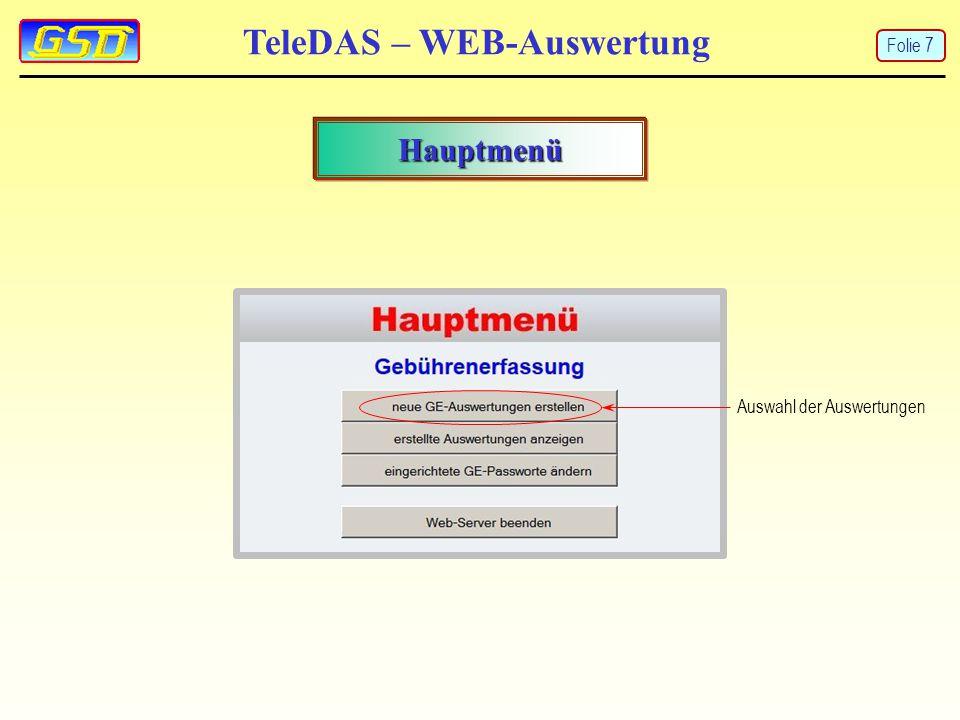 TeleDAS – WEB-Auswertung Hauptmenü Auswahl der Auswertungen Folie 7