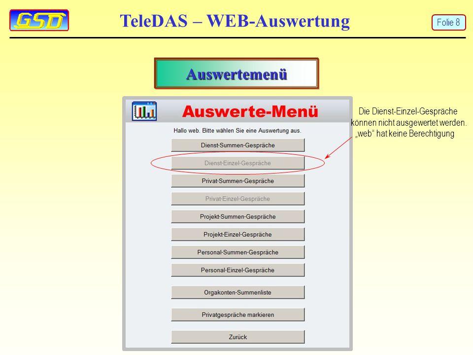 """TeleDAS – WEB-Auswertung Auswertemenü Die Dienst-Einzel-Gespräche können nicht ausgewertet werden. """"web"""" hat keine Berechtigung Folie 8"""