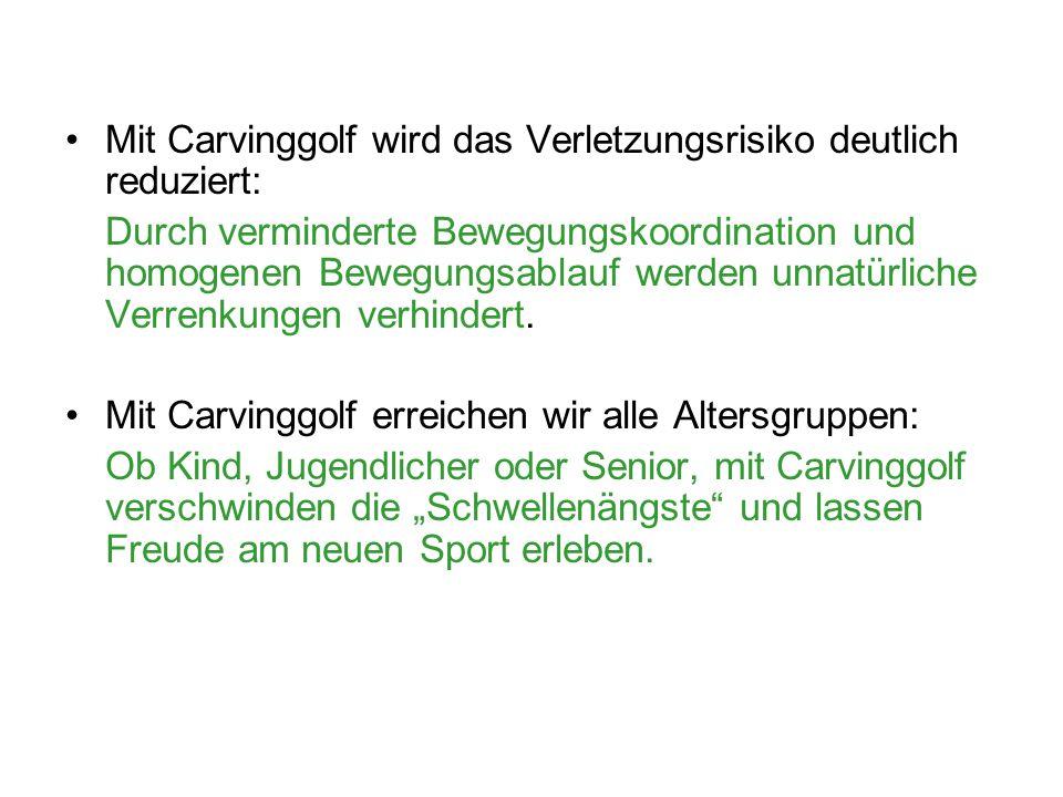 Mit Carvinggolf wird das Verletzungsrisiko deutlich reduziert: Durch verminderte Bewegungskoordination und homogenen Bewegungsablauf werden unnatürlic