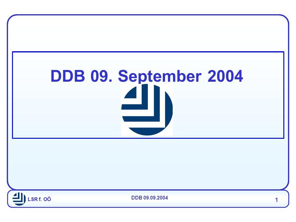 LSR f. OÖ DDB 09.09.2004 1 LSR f. OÖ DDB 09. September 2004
