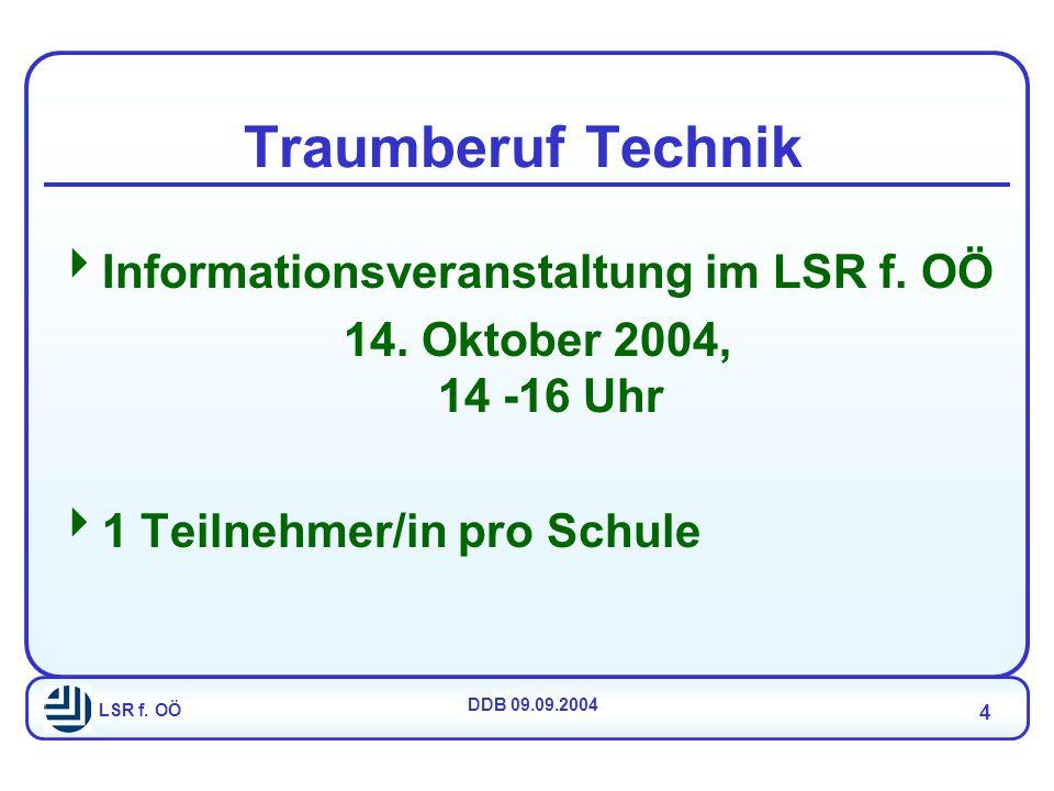LSR f. OÖ DDB 09.09.2004 4 Traumberuf Technik  Informationsveranstaltung im LSR f.