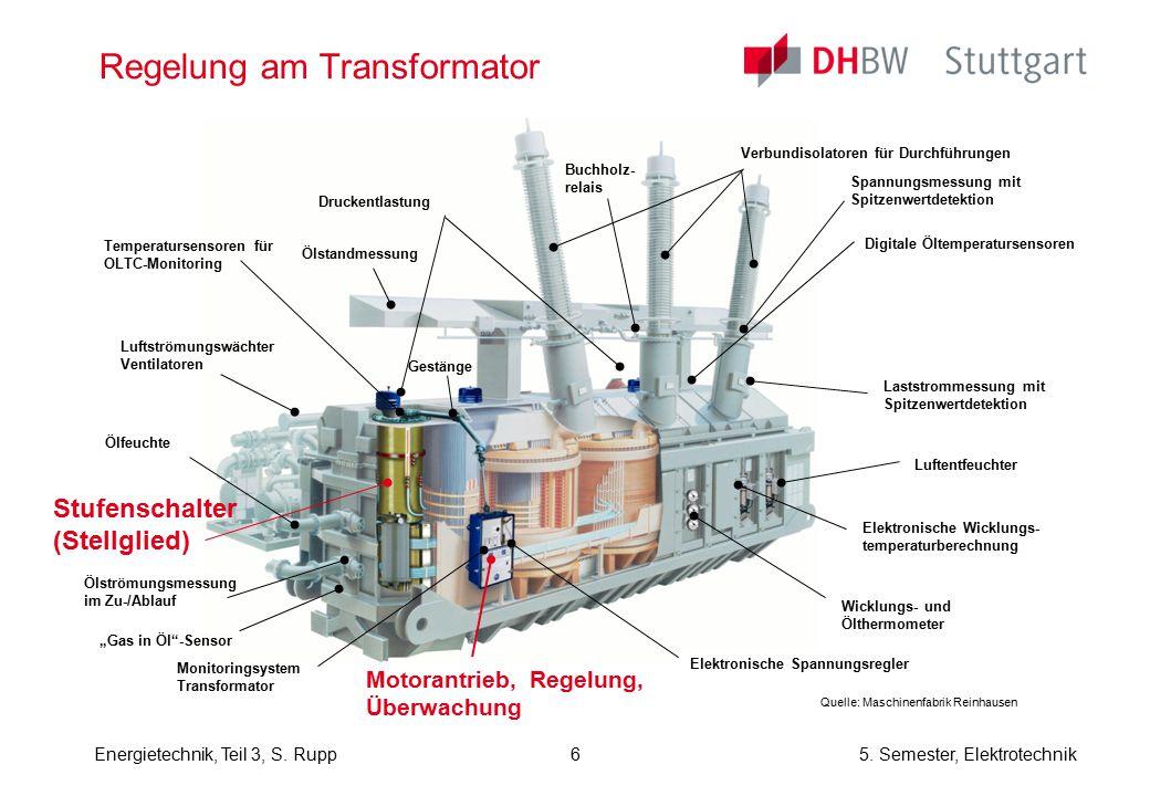 "Energietechnik, Teil 3, S. Rupp5. Semester, Elektrotechnik Regelung am Transformator Buchholz- relais Luftströmungswächter Ventilatoren ""Gas in Öl""-Se"