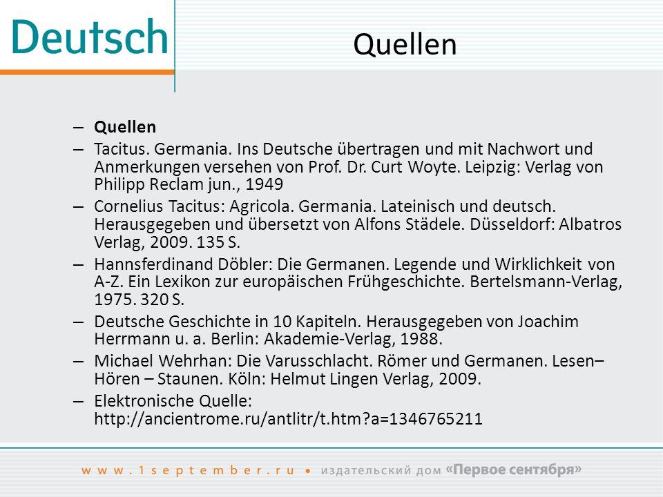 Quellen – Quellen – Tacitus. Germania. Ins Deutsche übertragen und mit Nachwort und Anmerkungen versehen von Prof. Dr. Curt Woyte. Leipzig: Verlag von