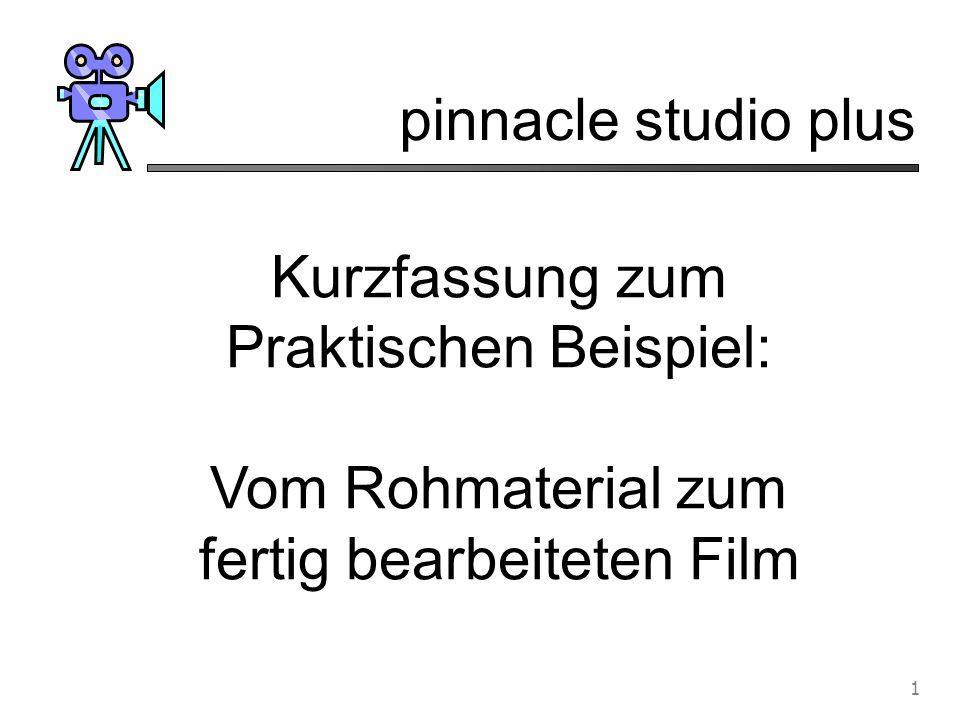 """pinnacle studio plus 2 Nach dem Aufstarten von """"studio plus erscheint neben- stehendes Fenster: Album Player Filmfenster Zum Einspielen des Video-Materials von der Kamera zum PC Wechseln wir in den """"Aufnahme -Modus"""