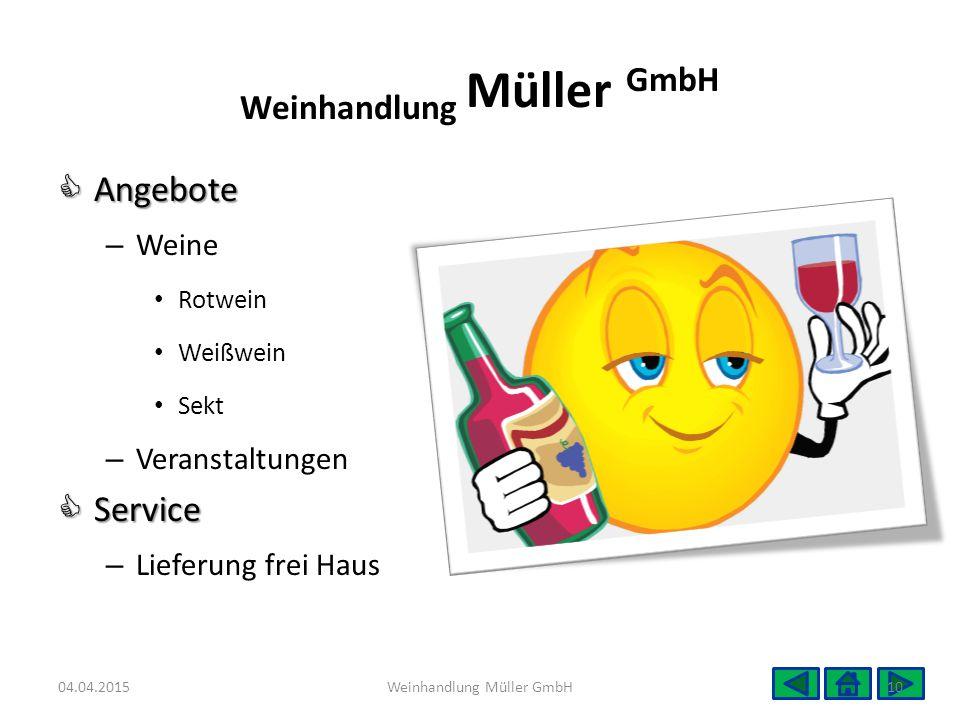  Angebote – Weine Rotwein Weißwein Sekt – Veranstaltungen  Service – Lieferung frei Haus 04.04.2015Weinhandlung Müller GmbH10