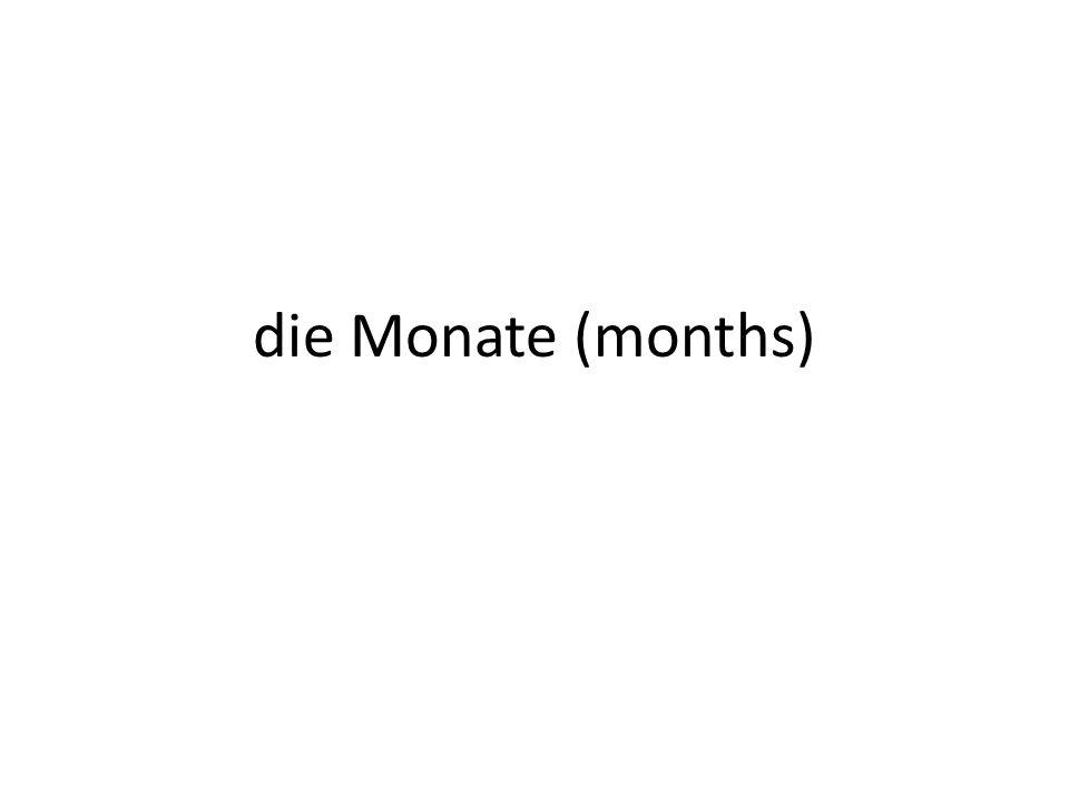 die Monate (months)