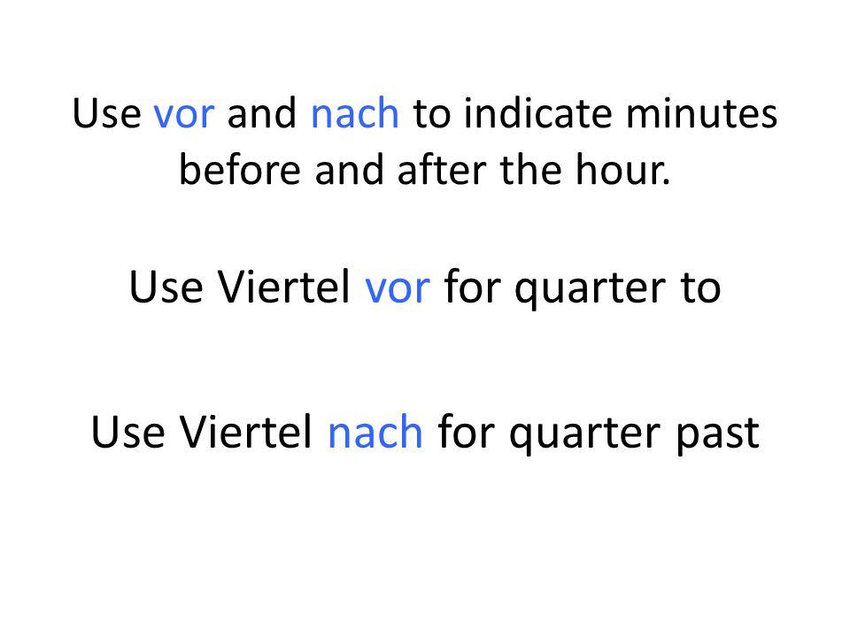 2.45 Es ist Viertel vor drei. Es ist zwei Uhr fünfundvierzig.