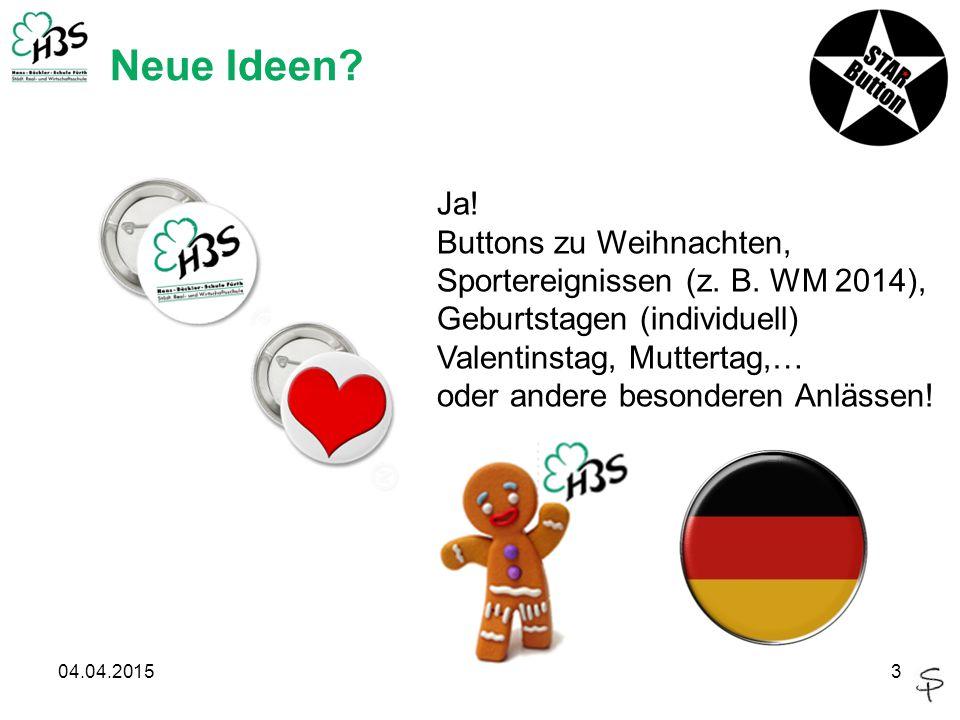 Neue Ideen. 04.04.20153 Ja. Buttons zu Weihnachten, Sportereignissen (z.