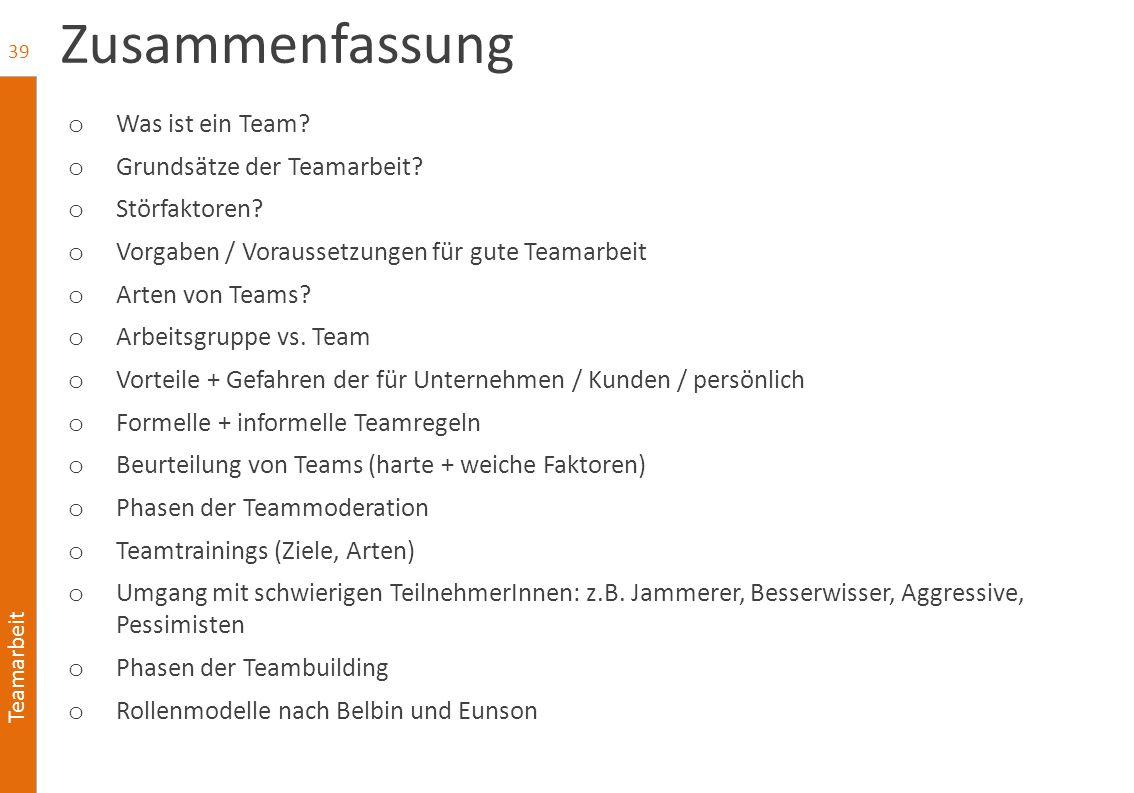 Teamarbeit Zusammenfassung o Was ist ein Team? o Grundsätze der Teamarbeit? o Störfaktoren? o Vorgaben / Voraussetzungen für gute Teamarbeit o Arten v