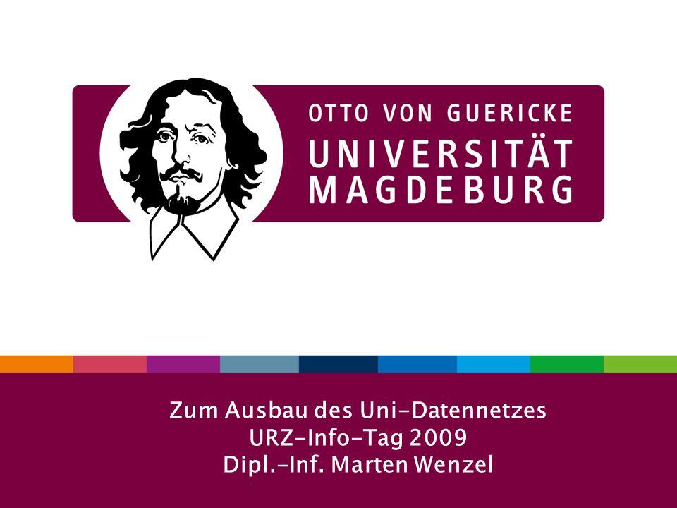 1URZ-Info-Tag 29. 09. 2009 Zum Ausbau des Uni-Datennetzes URZ-Info-Tag 2009 Dipl.-Inf. Marten Wenzel