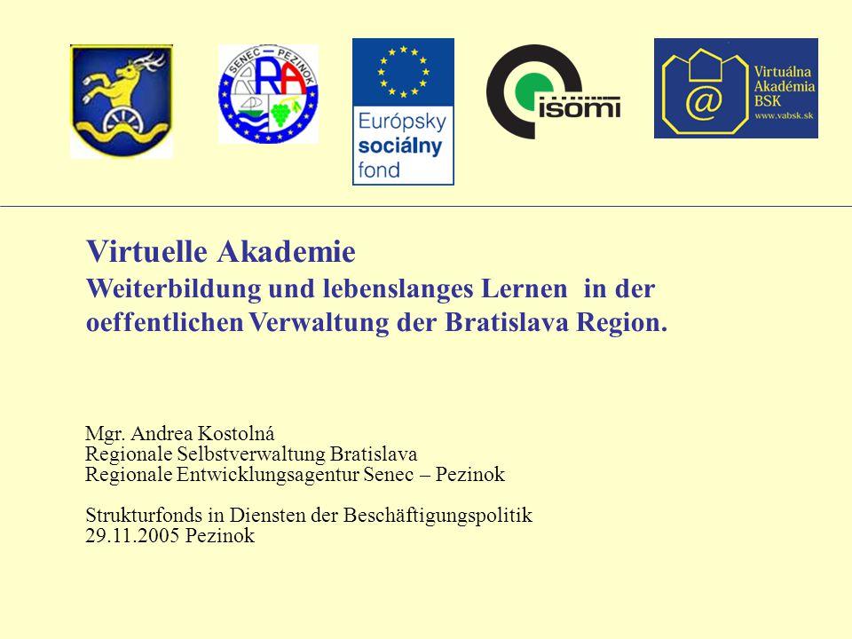 Virtuelle Akademie Weiterbildung und lebenslanges Lernen in der oeffentlichen Verwaltung der Bratislava Region.