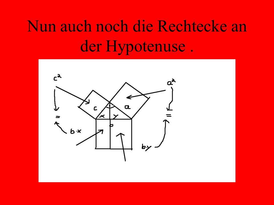Nun auch noch die Rechtecke an der Hypotenuse.