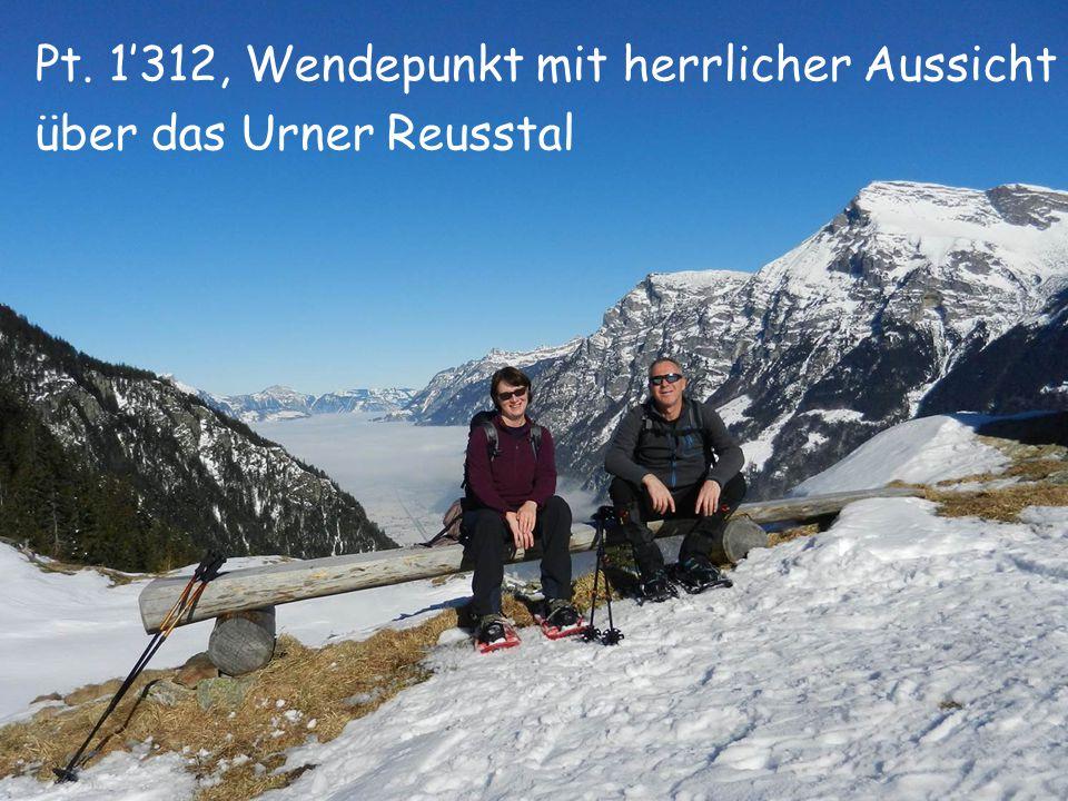 Pt. 1'312, Wendepunkt mit herrlicher Aussicht über das Urner Reusstal