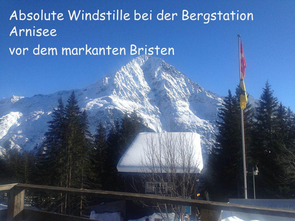 Annie Absolute Windstille bei der Bergstation Arnisee vor dem markanten Bristen
