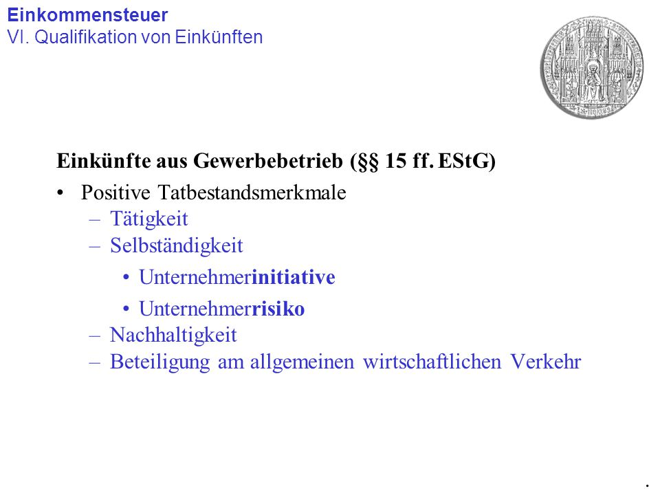 Sonstige Einkünfte (§§ 22-23 EStG) Nr.1: Einkünfte aus wiederkehrenden Leistungen (s.u.