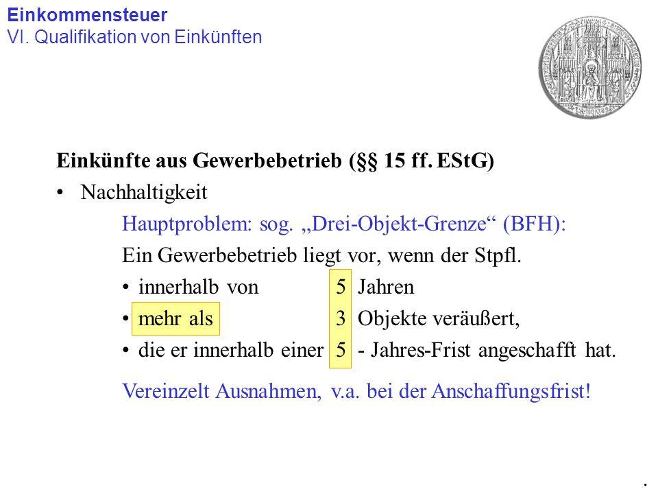 """Einkünfte aus Gewerbebetrieb (§§ 15 ff. EStG) Nachhaltigkeit Hauptproblem: sog. """"Drei-Objekt-Grenze"""" (BFH): Ein Gewerbebetrieb liegt vor, wenn der Stp"""