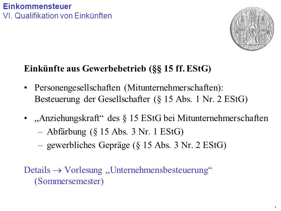 Einkünfte aus Gewerbebetrieb (§§ 15 ff. EStG) Personengesellschaften (Mitunternehmerschaften): Besteuerung der Gesellschafter (§ 15 Abs. 1 Nr. 2 EStG)