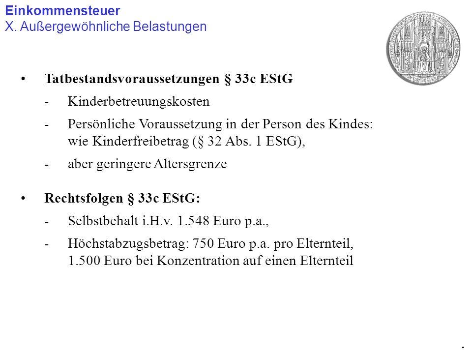 Einkommensteuer X. Außergewöhnliche Belastungen. Tatbestandsvoraussetzungen § 33c EStG -Kinderbetreuungskosten -Persönliche Voraussetzung in der Perso