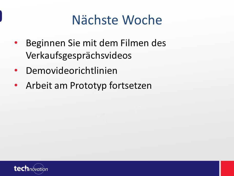 Nächste Woche Beginnen Sie mit dem Filmen des Verkaufsgesprächsvideos Demovideorichtlinien Arbeit am Prototyp fortsetzen