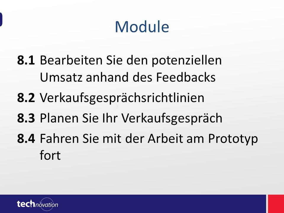 Module 8.1Bearbeiten Sie den potenziellen Umsatz anhand des Feedbacks 8.2Verkaufsgesprächsrichtlinien 8.3Planen Sie Ihr Verkaufsgespräch 8.4Fahren Sie