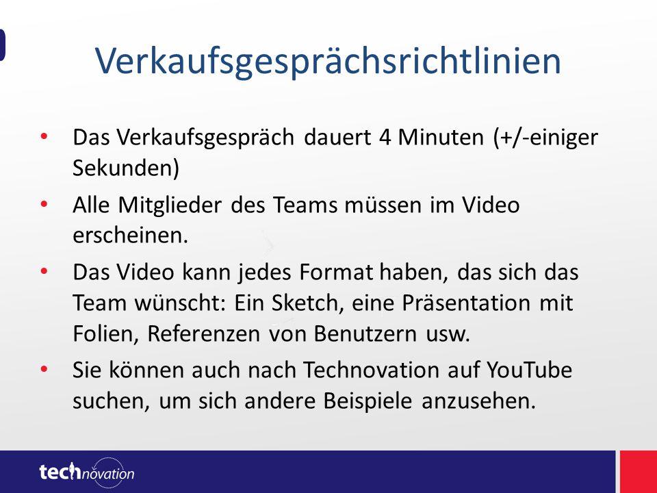 Verkaufsgesprächsrichtlinien Das Verkaufsgespräch dauert 4 Minuten (+/-einiger Sekunden) Alle Mitglieder des Teams müssen im Video erscheinen. Das Vid