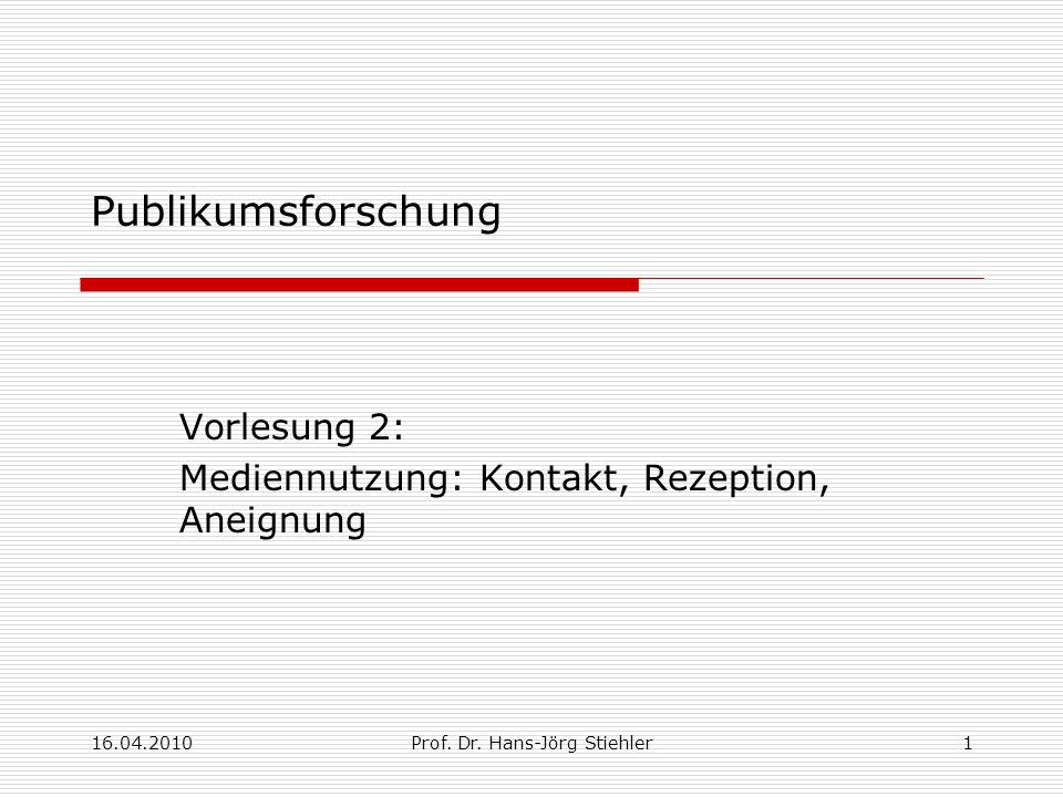 16.04.2010Prof.Dr. Hans-Jörg Stiehler2 Gliederung Vorlesung 2 1.