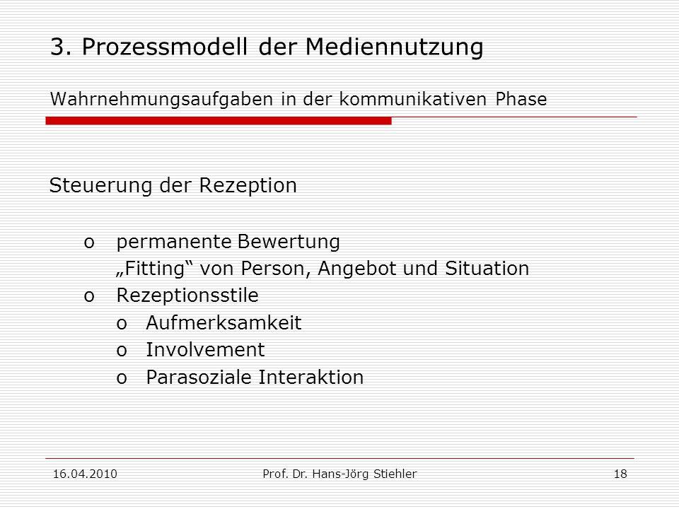 16.04.2010Prof.Dr. Hans-Jörg Stiehler18 3.
