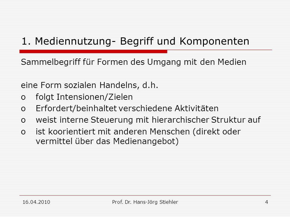 16.04.2010Prof.Dr. Hans-Jörg Stiehler5 1.