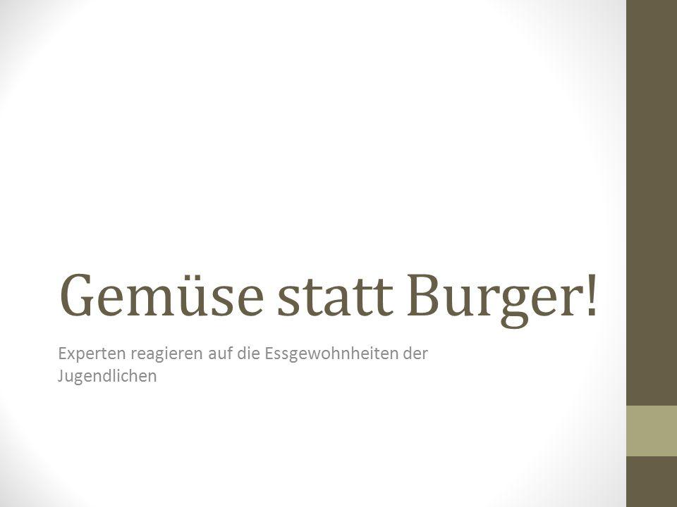Gemüse statt Burger! Experten reagieren auf die Essgewohnheiten der Jugendlichen