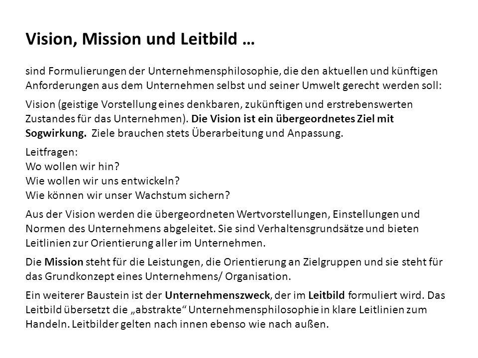 http://www.gerresheimer.de/unternehmen/vision-mission-werte.html http://www.dhl.de/de/ueber-uns/unternehmensportrait/mission-und-vision.html http://www.illy.com/wps/wcm/connect/de/das-unternehmen/mission-vision-und-werte http://www.ricoh.de/ueber-ricoh/ricoh-deutschland/mission_und_vision/ Beispiele