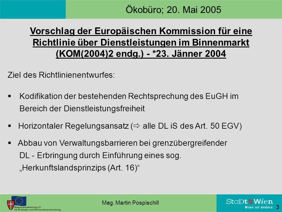 3 Vorschlag der Europäischen Kommission für eine Richtlinie über Dienstleistungen im Binnenmarkt (KOM(2004)2 endg.) - *23.