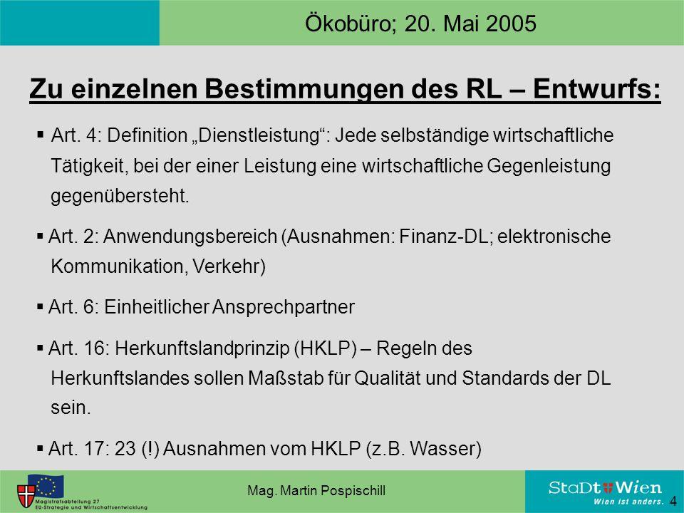 4 Ökobüro; 20. Mai 2005 Zu einzelnen Bestimmungen des RL – Entwurfs:  Art.