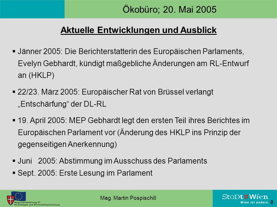 8 Aktuelle Entwicklungen und Ausblick  Jänner 2005: Die Berichterstatterin des Europäischen Parlaments, Evelyn Gebhardt, kündigt maßgebliche Änderungen am RL-Entwurf an (HKLP)  22/23.
