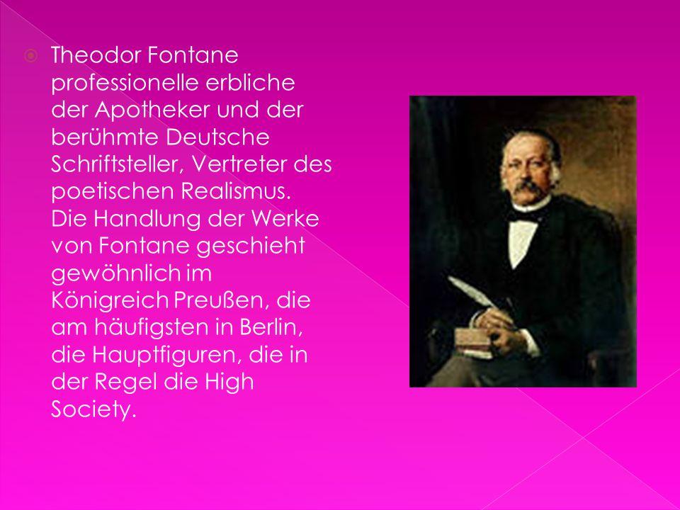  Theodor Fontane professionelle erbliche der Apotheker und der berühmte Deutsche Schriftsteller, Vertreter des poetischen Realismus. Die Handlung der